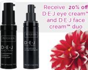 Receive 20% off D·E·J eye cream™ and D·E·J face cream™ Duo