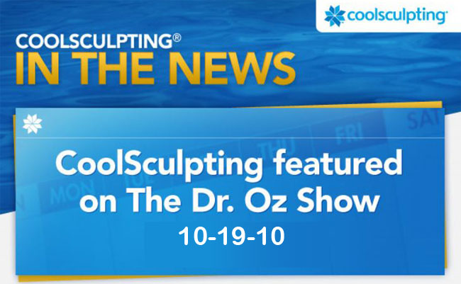 CoolSculpting was featured on the 10-19-10 episode of The Dr. Oz Show.