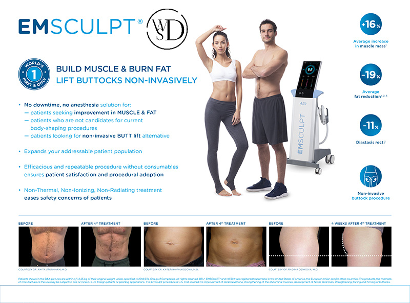The EMSCULPT® is the only procedure to help both women and men build muscle and sculpt their body. In addition, the EMSCULPT® creates the world's first non-invasive buttock toning procedure.