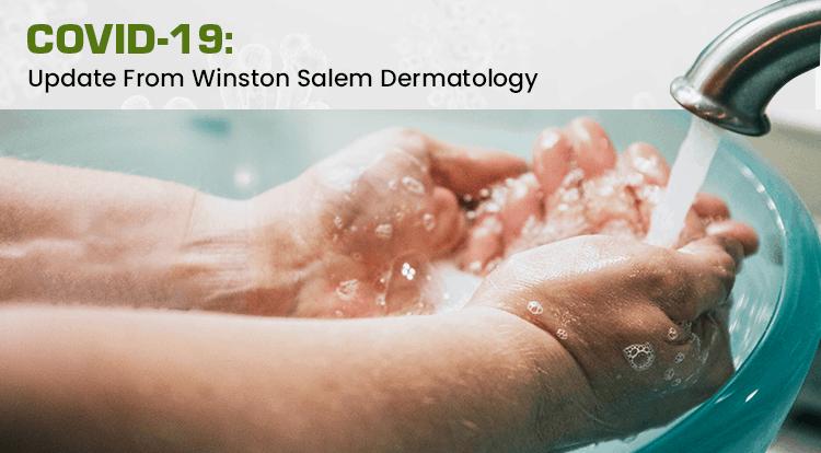 COVID-19: Update From Winston Salem Dermatology