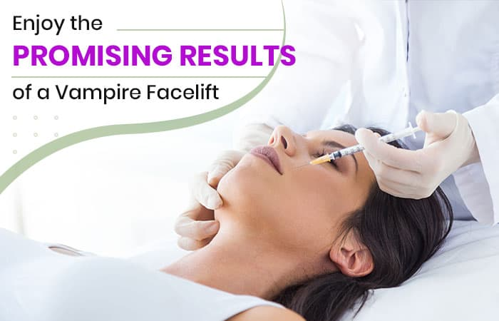 Enjoy the Promising Results of a Vampire Facelift