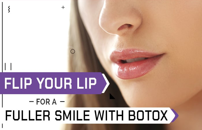 Flip Your Lip for a Fuller Smile with Botox