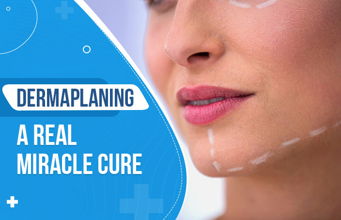 Dermaplaning--A-Real-Miracle-Cure